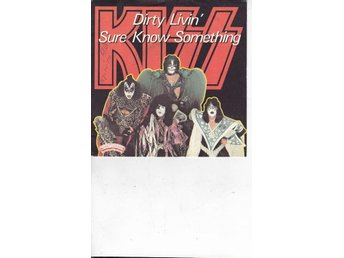 "Kiss - 7"" - Dirty livin´/Sure know something"