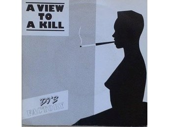 DJ's Factory title*  A View To A Kill* Synth-pop Swe  7""