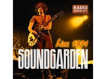 Soundgarden: Live 1991 (fm) (CD) - Nossebro - Soundgarden: Live 1991 (fm) (CD) - Nossebro