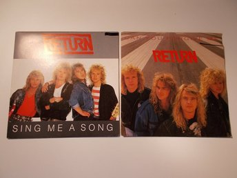 RETURN 2 st singlar Sing me a song 1988 /Can you forgive me 1989 CBS