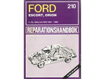 Reparera din Ford Escort, Orion, 1981- 1989, Reparationshandbok