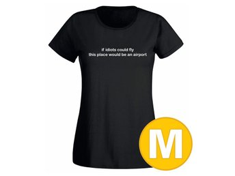 T-shirt If Idiots Could Fly Svart Dam tshirt M