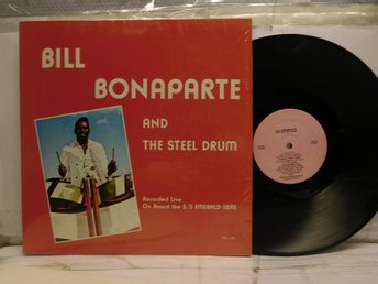 BILL BONAPARTE - & THE STEEL DRUM