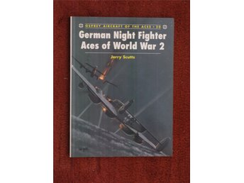 German Night Fighter Aces of World War 2 - Jerry Scutts