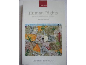 #REA#HUMAN RIGHTS, BETWEEN IDEALISM AND REALISM: C.TOMUSCHAT