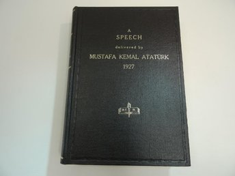 A SPEECH delivered by MUSTAFA KEMAL ATATURK 1927