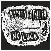Raptus di follia – No luck  (7 Ep).  punk, oi, hardcore