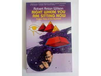 "Robert Anton Wilson RAW ""Right Where You Are Sitting Now "" BOK"