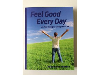 FEEL GOOD EVERY DAY. MIKAEL VON MATÉRN. NYSKICK