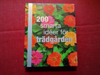 200 smarta ideer för trädgården Joanna Smith 2010 - Sundbyberg - 200 smarta ideer för trädgården Joanna Smith 2010 - Sundbyberg