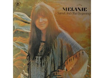 Melanie  Sunset and other beginnings