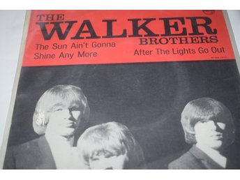 Walker Brothers    The sun ain´t gonna shine any more / After the light out