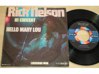 Rick Nelson 45/PS Hello Mary Lou 1972 LIVE