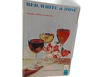 Red, white & rose: A guide to wines and spirits