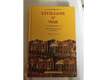 Civilians at war - From the fifteenth century to the present Gunner Lind