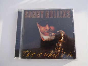 SONNY ROLLINS THIS IS WHAT I DO - CD från samlare