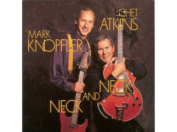 Mark Knopfler & Chet Atkins  Neck and neck