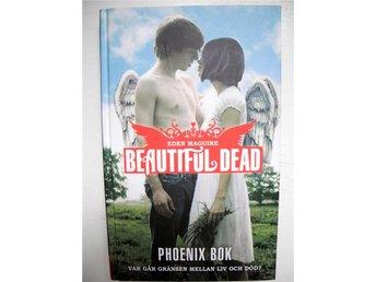 BEAUTIFUL DEAD del 4 PHOENIX BOK Eden Maguire 2011 FRI FRAKT! - älmeboda - BEAUTIFUL DEAD del 4 PHOENIX BOK Eden Maguire 2011 FRI FRAKT! - älmeboda