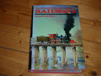 The pictorial encyclopedia of Railways - Hamilton Ellis 1968 - Järnvägar, tåg