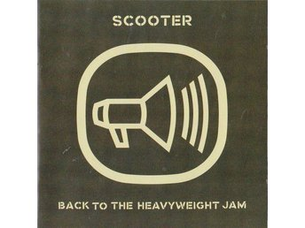Scooter – Back To The Heavyweight Jam (CD) (Trance, Techno, Happy Hardcore) - örebro - Scooter – Back To The Heavyweight Jam (CD) (Trance, Techno, Happy Hardcore) - örebro