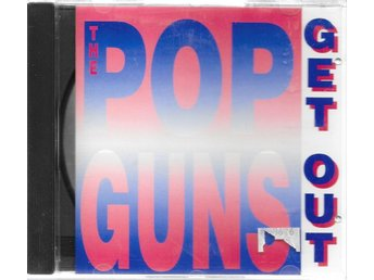 THE POPGUNS - GET OUT ( MAXI/SINGLE CD )