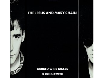 THE JESUS AND MARY CHAIN - BARBED WIRE KISSES (B-SIDES AND MORE) LP
