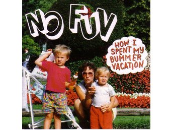 No Fun-How I spent my bummer vacation / CD