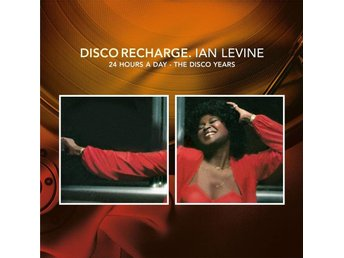 Disco Recharge. Ian Levine - Twenty Four Hours A Day - The Disco Years