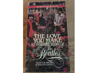 Beatles - The Love You Make. An insiders story of - Peter Brown & Steven Gaines