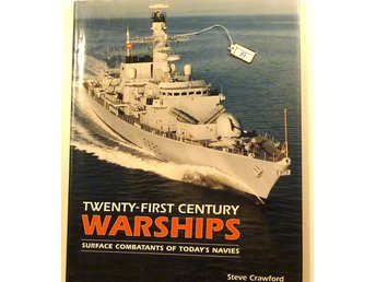 Båtar, fartyg  THE TWENTY-FIRST CENTURY WARSHIPS