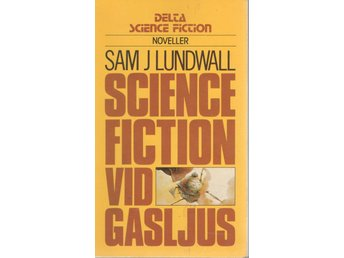 Sam J Lundwall - Science fiction vid gasljus - Delta 112