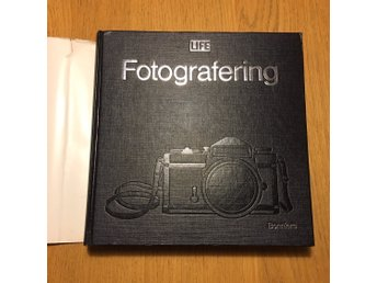 Fotografering. The Life Library of photography. Bonniers, 1976. Foto, handbok.
