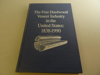 The Fine Hardwood veneer Industry in the United States 1838-1990