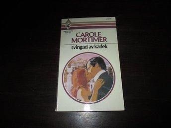 Carole Mortimer - Tvingad av kärlek /Harlekin 187 - Norsjö - Carole Mortimer - Tvingad av kärlek /Harlekin 187 - Norsjö