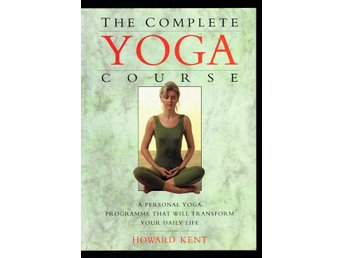 The Complete Yoga Course - A personal yoga programme