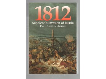 1812 - Napoleons Invasion of Russia