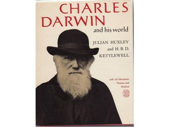Charles Darwin and his world, Julian Huxley