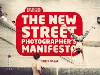 The New Street Photographer?s Manifesto