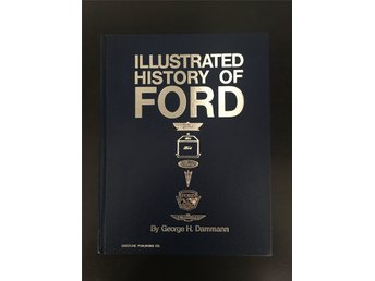 Illustrated history of Ford. 320 sid.