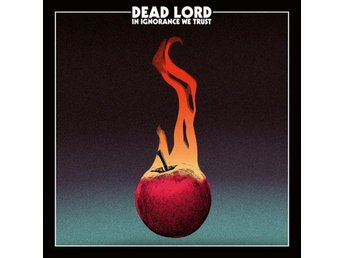 Dead Lord -In ignorance we trust lp black vinly with poster