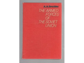 The armed forces of the Soviet Union - Grechko