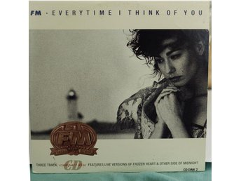CD-SINGEL. FM - EVERYTIME I THINK OF YOU.