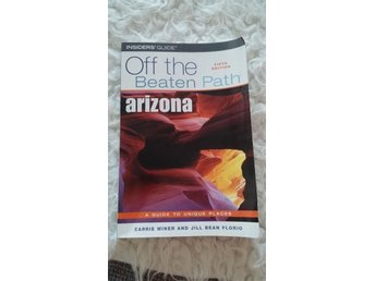 """INSIDERS' GUIDE, Off the beaten path: ARIZONA"", fifth edition, 2005, reseguide"