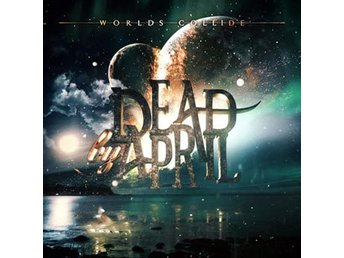 Dead By April: Worlds collide 2017 (CD)
