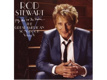 Rod Stewart - Fly me to the moon / The great american songbook Volume V