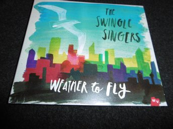 The Swingle Singers - Weather to fly - Digipack - 2013
