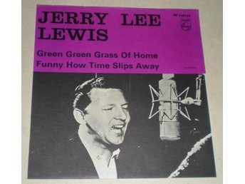 Jerry Lee Lewis SINGELOMSLAG Green green grass of home