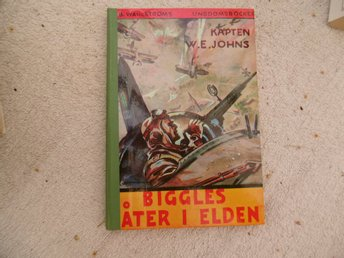 W. E. Johns - Biggles åter i elden - 1969