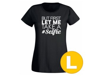 T-shirt But First Let Me Take A Selfie Svart Dam tshirt L