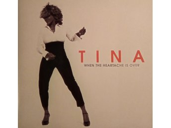 Tina - When The Heartache Is Over. Tina Turner, CD